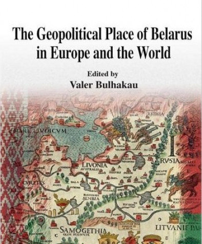 The Geopolitical Place of Belarus in Europe and the World. E-edition